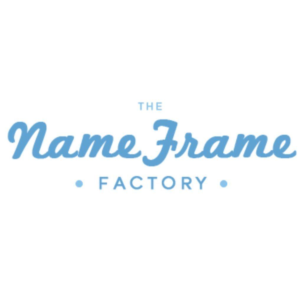 NAME FRAME FACTORY